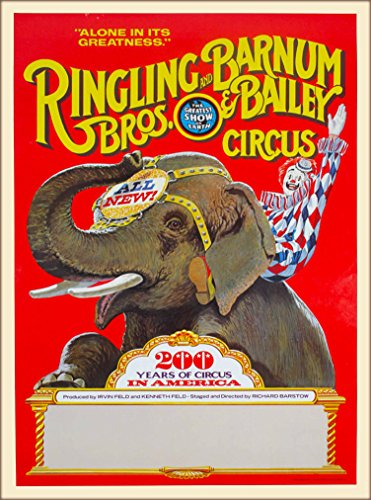 A SLICE IN TIME Ringling Brothers and Barnum & Bailey Circus Elephant 200 Years of Circus in America United States Vintage Circus Travel Advertisement Art Poster Print. Measures 10 x ()