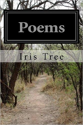 Poems Iris Tree 9781518751325 Amazoncom Books