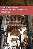 Cronache dell'arabesco di pietra (Italian Edition)