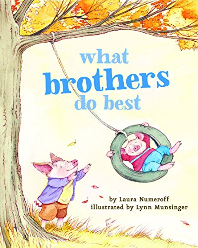 What Brothers Do Best Big Brother Books For Kids Brotherhood Books For Kids Sibling Books For Kids
