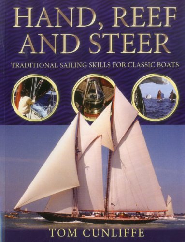 (Hand, Reef And Steer: Traditional Sailing Skills for Classic Boats)