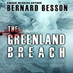 The Greenland Breach | Bernard Besson,Julie Rose (translator)