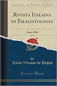 Book Rivista Italiana di Paleontologia, Vol. 10: Anno 1904 (Classic Reprint)