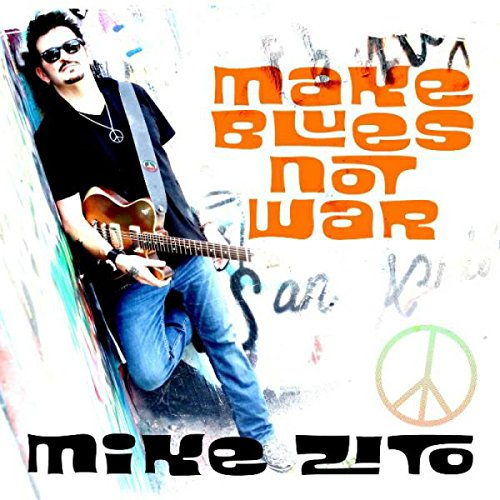CD : Mike Zito - Make Blues Not War (CD)