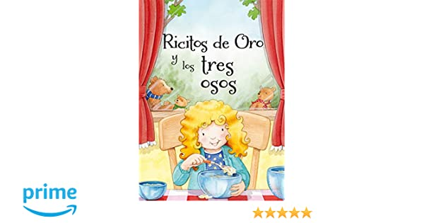 Ricitos de oro y los tres osos (Spanish Edition) (Spanish) Hardcover – August 31, 2016