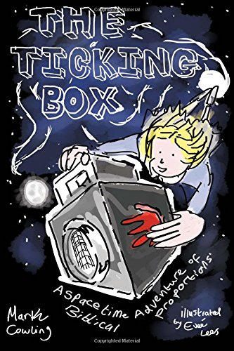 Download The Ticking Box: A space and time adventure of biblical proportions (Volume 1) PDF