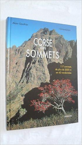 Corse des sommets : 117 sommets de plus de 2000 m en 42 randonnées pdf, epub