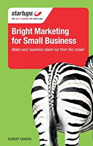 Bright Marketing for Small Business: Make Your Business Stand Out From the Crowd (Startups) from Crimson Publishing