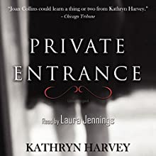 Private Entrance Audiobook by Kathryn Harvey Narrated by Laura Jennings