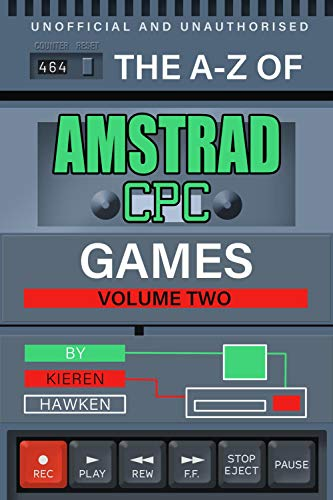 The A-Z of Amstrad CPC Games: Volume 2 (The A-Z of Retro Gaming) (Hawken Game)