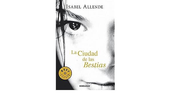 La Ciudad de las Bestias by Isabel Allende (2005-03-01): Isabel Allende: Amazon.com: Books