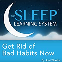 Get Rid of Bad Habits Now, Guided Meditation and Affirmations