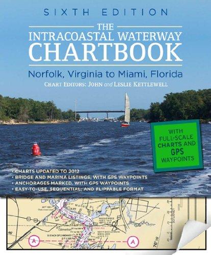 Download Intracoastal Waterway Chartbook Norfolk to Miami, 6th Edition (Intracoastal Waterway Chartbook: Norfolk, Virginia to Miami, Florida) Pdf