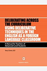 Using Deliberative Techniques in the English As a Foreign Language Classroom Paperback
