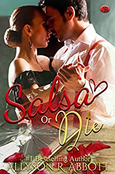 Salsa or Die: A Silver Night Romance by [Abbott, Allyson R.]