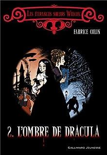 Les étranges soeurs Wilcox : [2] : L'ombre de Dracula, Colin, Fabrice