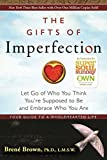 New York Times best-selling author and professor Brené Brown offers a powerful and inspiring book that explores how to cultivate the courage, compassion, and connection to embrace your imperfections and to recognize that you are enough.Each day we fa...