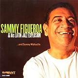 Figueroa, Sammy aAnd Sammy Walked In Mainstream Jazz