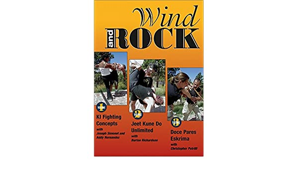 Amazon.com: WIND AND ROCK: THE VIDEO SERIES<br>Volume 1: KI Fighting Concepts<i> with Joseph Simonet and Addy Hernandez</i><br>Volume 2: Jeet Kune Do ...