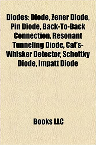 Diodes: Diode, Zener diode, PIN diode, Back-to-back connection, Cats-whisker detector, Resonant tunneling diode, Gunn diode, Schottky diode: Amazon.es: ...