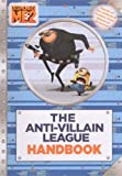 The Anti-Villain League Handbook (Turtleback School & Library Binding Edition) (Despicable Me 2) by D. Jakobs (2013-05-14)