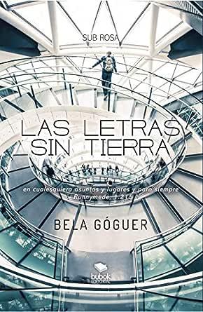 Las letras sin tierra eBook: Goguer, M.B.: Amazon.es: Tienda Kindle