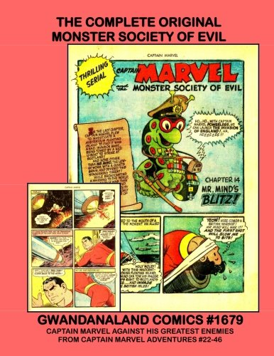 The Complete Original Monster Society of Evil: Gwandanaland Comics #1679 -- Captain Marvel Must Battle Against His Worst Enemies Banded Together! -- From Captain Marvel Adventures -