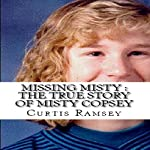 Missing Misty: The True Story of Misty Copsey | Curtis Ramsey