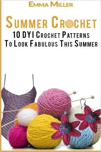 Buy Summer Crochet 10 Dyi Crochet Patterns To Look Fabulous This