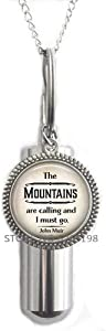 The Mountains are Calling and I Must go, John Muir Quote Cremation URN Necklace Nature Lover Quote Jewelry Hiking Quote URN Camping Cremation URN Necklace,N312