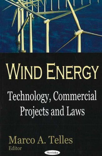 Wind Energy: Technology, Commercial Projects And Laws
