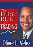 The First Rule of Trading, Velez, Oliver L., 1592803563