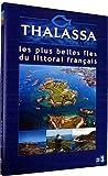 Thalassa - Les plus belles îles du littoral français