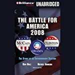 The Battle for America 2008: The Story of an Extraordinary Election | Dan Balz,Haynes Johnson