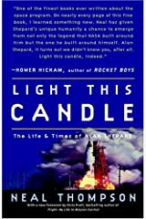 Light This Candle: The Life and Times of Alan Shepard Kindle Edition