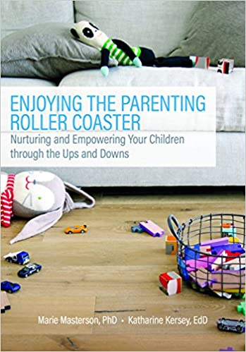 Book Enjoying the Parenting Roller Coaster: Nurturing and Empowering Your Children Through the Ups and Downs