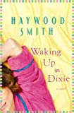 Waking Up in Dixie (Center Point Platinum Fiction (Large Print))