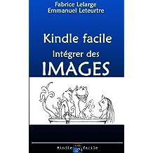 Préparation de votre livre pour Kindle: le traitement des images (Préparation de votre livre pour Kindle - images et couverture t. 1) (French Edition)