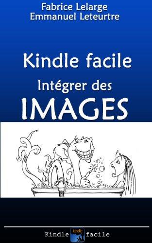 Preparation De Votre Livre Pour Kindle Le Traitement Des Images Preparation De Votre Livre Pour Kindle Images Et Couverture T 1 French Edition