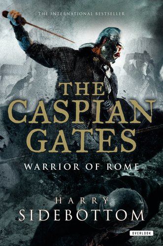 Caspian Gates (Caspian Gates: Warrior of Rome: Book 4)