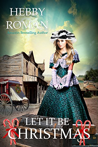 Let It Be Christmas (A West Texas Christmas Trilogy Book 2) by [Roman, Hebby]