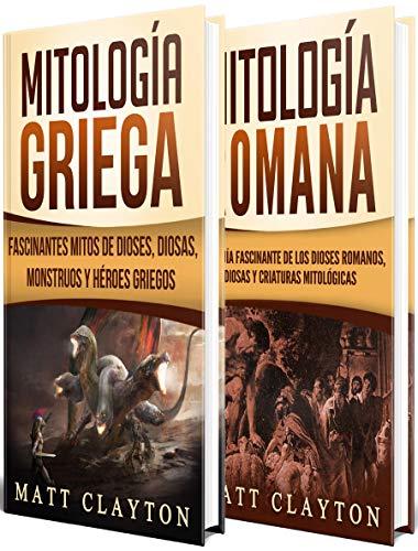 Mitología Clásica: Historias Fascinantes de los Dioses y Héroes Griegos y Romanos, y las