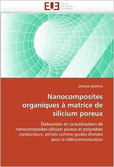 Nanocomposites organiques à matrice de silicium poreux: Élaboration et caractérisation de nanocomposites-silicium poreux et polymères conducteurs, ... pour la télécommunication (Omn.Univ.Europ.)