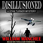 Disillusioned: A Stan Turner Mystery, Volume 2 | William Manchee