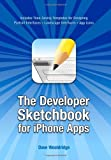 img - for The Developer Sketchbook for iPhone Apps Paperback - September 18, 2009 book / textbook / text book