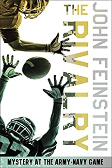 The Rivalry: Mystery at the Army-Navy Game (The Sports Beat, 5) by [Feinstein, John]