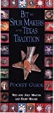 Bit and Spur Makers in the Texas Tradition, Pocket Guide
