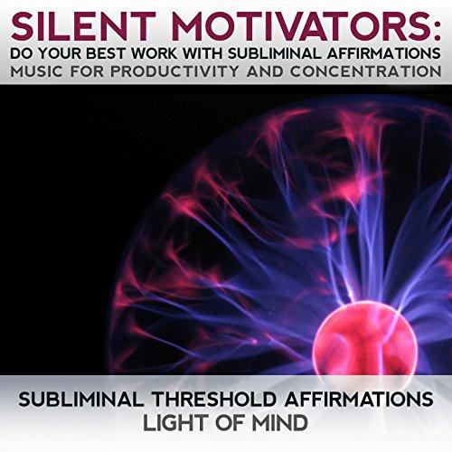 Silent Motivators: Do Your Best Work Subliminal ...
