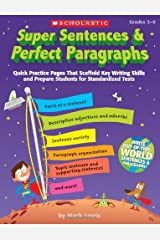 Super Sentences & Perfect Paragraphs: Quick Practice Pages That Scaffold Key Writing Skills and Prepare Students for Standardized Tests Paperback