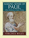 img - for Making Sense of Paul: A Basic Introduction to Pauline Theology by Virginia Wiles (1994-05-01) book / textbook / text book